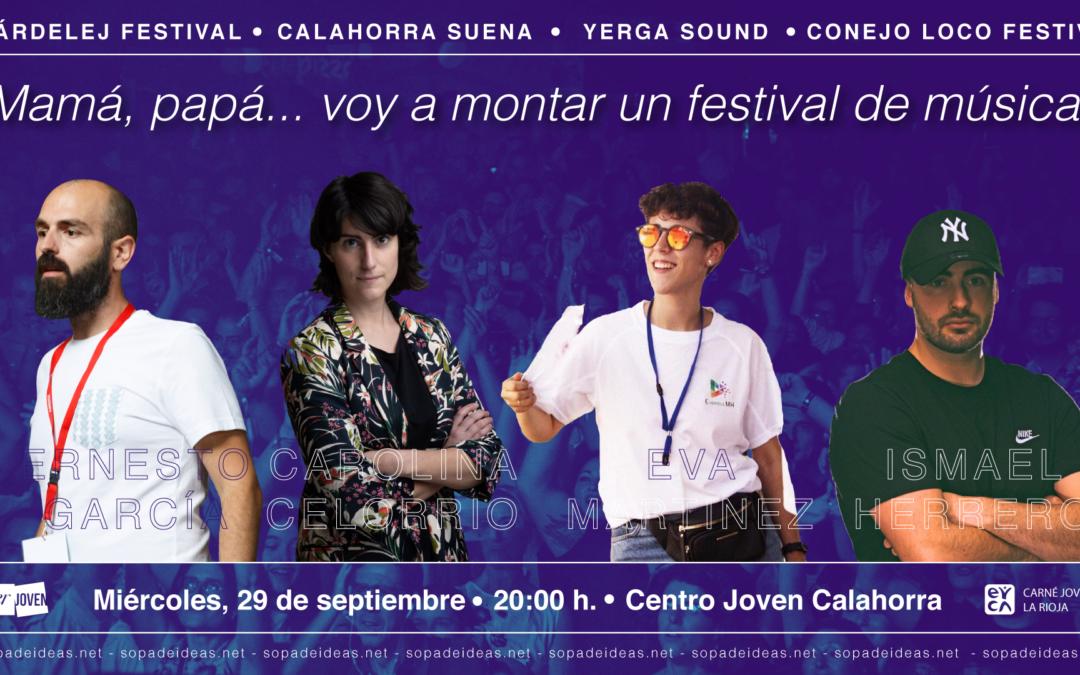 SOPA DE IDEAS: Papá, mamá…voy a montar un festival de música